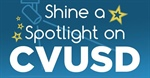 CVUSD Spotlight for April: Educators, Staff & Students Highlighted by YOU!