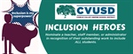 Now Accepting Nominees for CVUSD Inclusion Heroes!