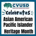 CVUSD Celebrates Asian American Pacific Islander Heritage Month